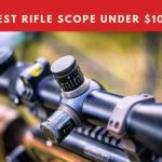 Best Rifle Scope Under $100 Dollars 2018 Review / Buyers Guide