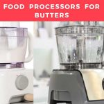 Best Food Processors for Nut Butters