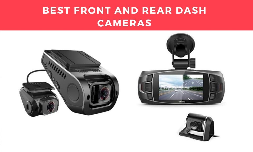 Best Front and Rear Dash Cameras